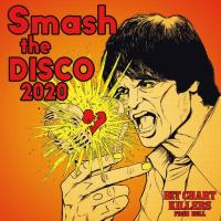 "V.A. / HIT CHART KILLERS FROM HELL ""SMASH THE DISCO 2020"""